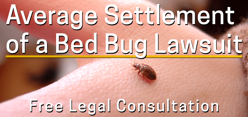 Average Bed Bug Case Settlement - Value of Infestation Lawsuit