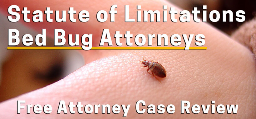 Statute of Limitations Beg Bug Lawsuit - Deadline to Filing a Claim