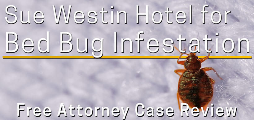 westin hotel bed bug lawsuit attorney