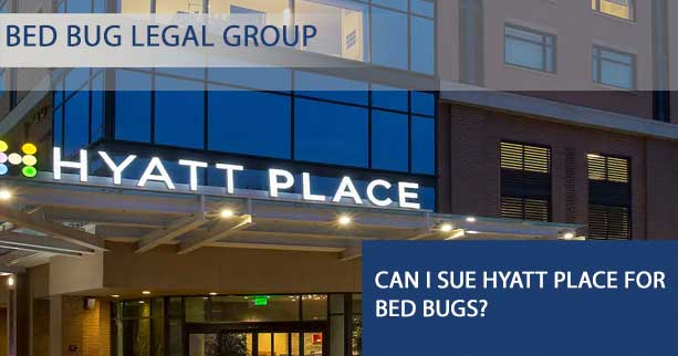 Can I Sue Hyatt Place for Bed Bugs?