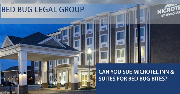 Can I sue Microtel Inn & Suites for Bed Bugs?