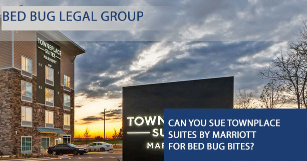 Can I Sue TownPlace Suites by Marriott for Bed Bugs?