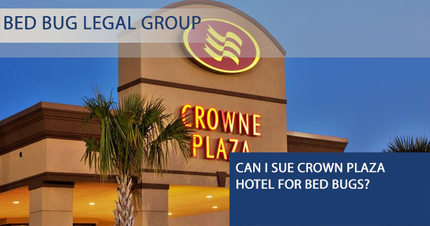 Can I sue Crown Plaza Hotel for Bed Bugs?