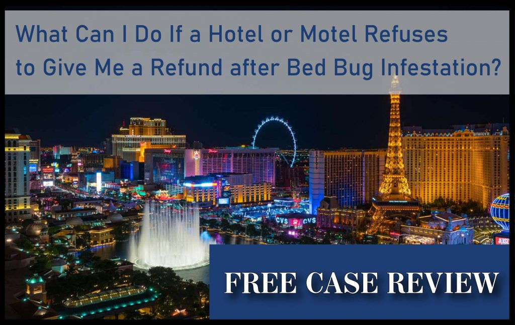 Hotel or Motel Refuses to Give Me a Refund after Bed Bug Infestation lawyer sue