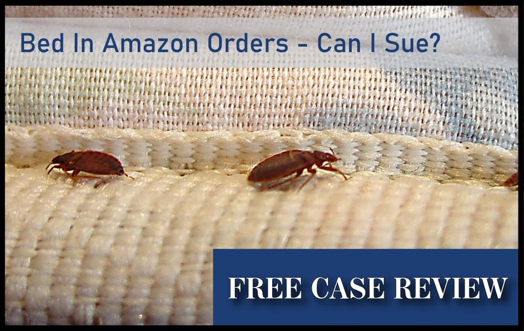 bed bugs in amazon orders can I sue lawyer attorney