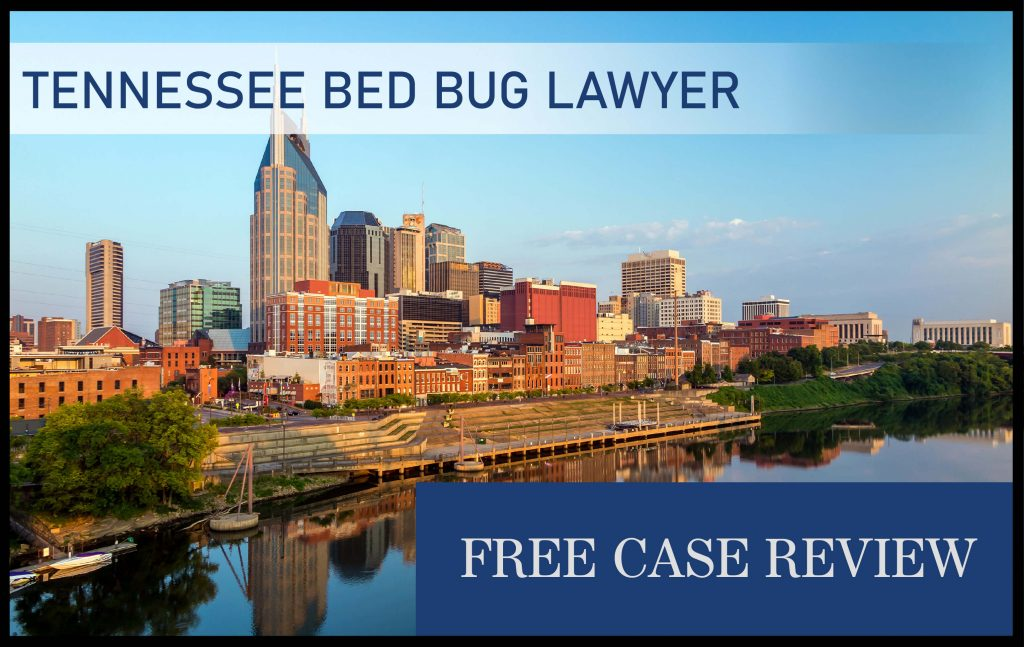 Tennessee Bed Bug Laws—Nashville-Davidson, Memphis, Knoxville, Clarksville, and Chattanooga attorney sue compensation