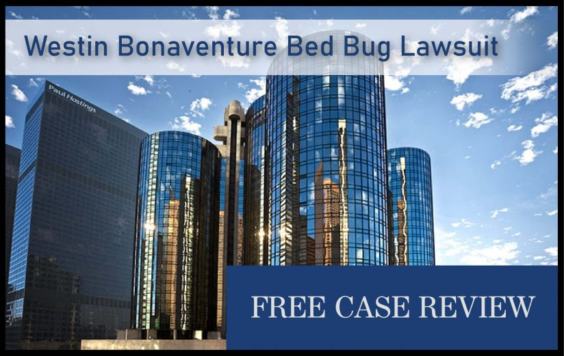 Bed Bug Lawsuit against Westin Bonaventure Hotel infestation sue compensation